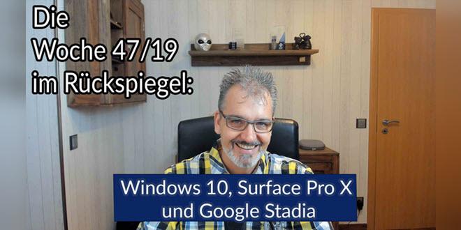 Die Woche im Rückspiegel 47/19 mit Windows 10, Surface Pro X und Google Stadia
