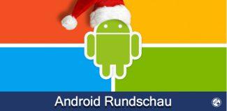 Android Rundschau Weihnachten