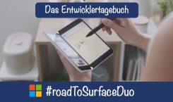 #rTsd – Road to Surface Duo, das Entwicklertagebuch: Teil 5