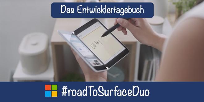 #rTsd – Road to Surface Duo, das Entwicklertagebuch: Teil 4