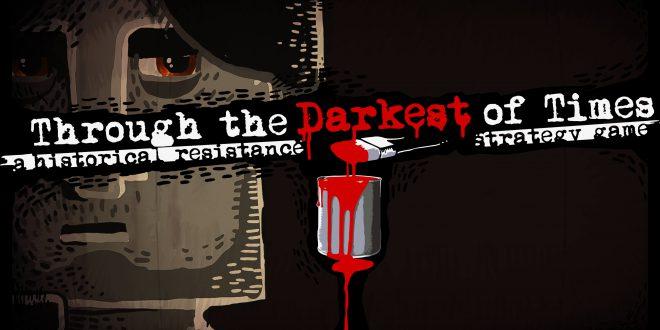 Spieletipp: Through the Darkest of Times ab heute verfügbar