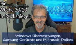 Die Woche im Rückspiegel 30/20: Windows-Überraschungen, Samsung-Gerüchte und Microsoft-Dollars