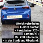 Die Reichweite des Elektroautos Opel Corsa-e betrug im Alltagstest maximal 312 Kilometer, wenn man nur in der Stadt und auf Landstraßen mit max. 100 km/h unterwegs ist.